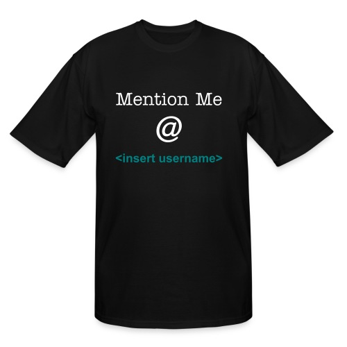Mention Me - Men's Tall T-Shirt