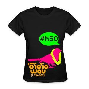 (Hawaiian) Twitter Neon #H50 - Women's T-Shirt