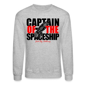 Captain Of The Spaceship Crewneck - Crewneck Sweatshirt