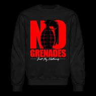 Long Sleeve Shirts ~ Crewneck Sweatshirt ~ No Grenades Crewneck