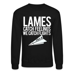 Lames Catch Feelings Crewneck - Crewneck Sweatshirt