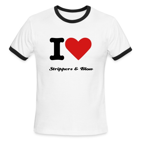 I Love Strippers & Blow - Men's Ringer T-Shirt
