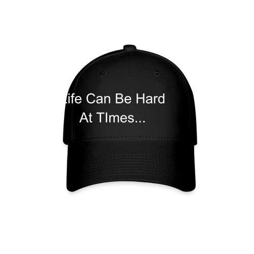 Lifes Hard Get Over It - Baseball Cap