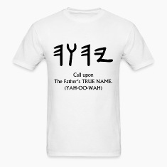 TRUE NAME of the Father T-Shirts