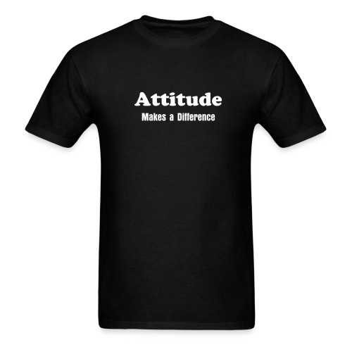 Attitude Makes a Difference - Men's T-Shirt