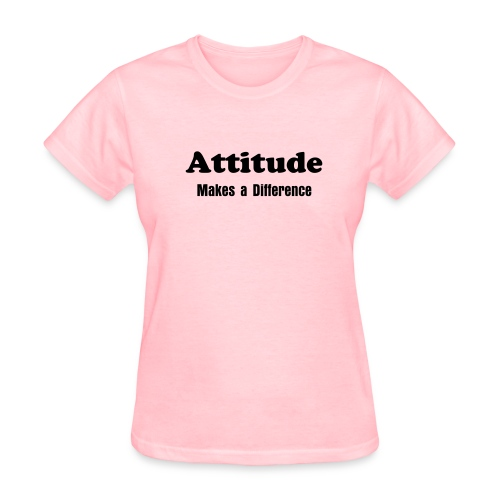 Attitude Makes a Difference - Women's T-Shirt