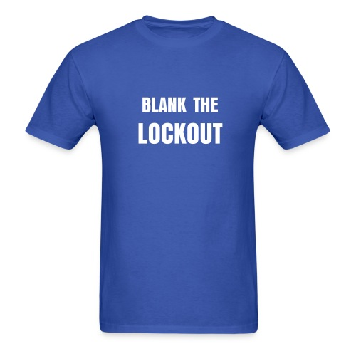 BLANK THE LOCKOUT, WE NEED FOOTBALL - Men's T-Shirt