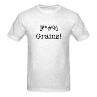 T-Shirts ~ Men's T-Shirt ~ F*#% Grains! - Light Design