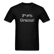 T-Shirts ~ Men's T-Shirt ~ F*#% Grains! - Dark Design