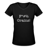 Women's T-Shirts ~ Women's V-Neck T-Shirt ~ F*#% Grains! - Women's V Neck - Dark