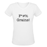 Women's T-Shirts ~ Women's V-Neck T-Shirt ~ F*#% Grains! - Women's V Neck - Light