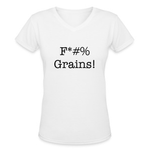 F*#% Grains! - Women's V Neck - Light - Women's V-Neck T-Shirt