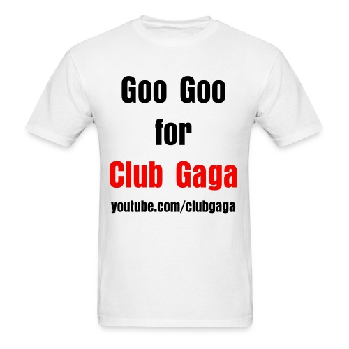 Goo Goo for Club Gaga Men's Regular T-Shirt - Men's T-Shirt