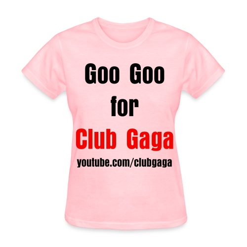 Goo Goo for Club Gaga Women's Regular T-Shirt PINK - Women's T-Shirt