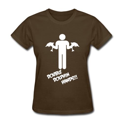 DOUBLE DOLPHIN HANDS! - Women's T-Shirt