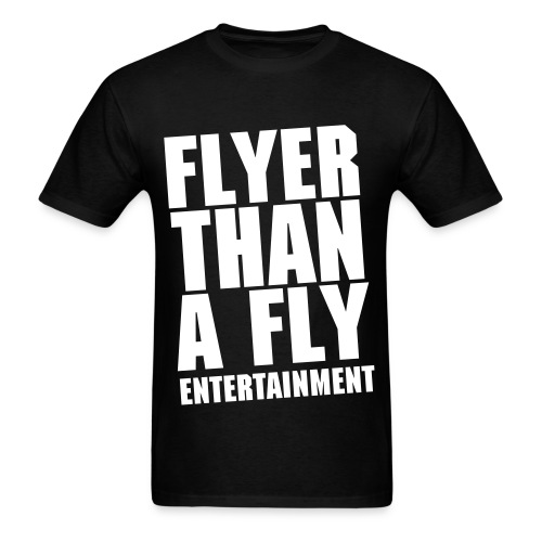 Flyer Than A Fly Tee - Men's T-Shirt