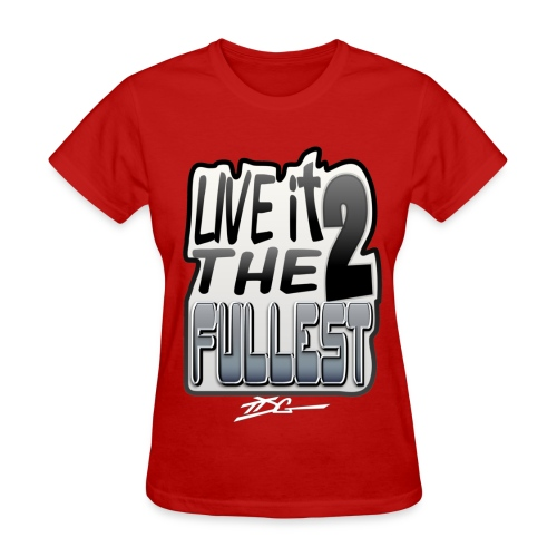 Live It To The Fullest - Women's T-Shirt
