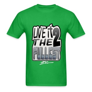 Live It To The Fullest - Men's T-Shirt