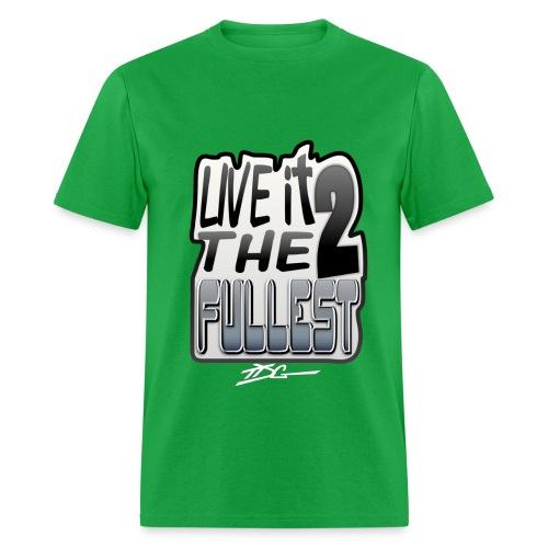Live It To The Fullest - Men's T-Shirt