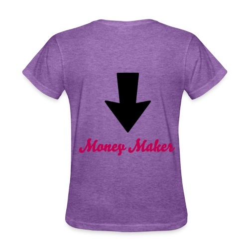 Money Maker(back of Shirt) - Women's T-Shirt