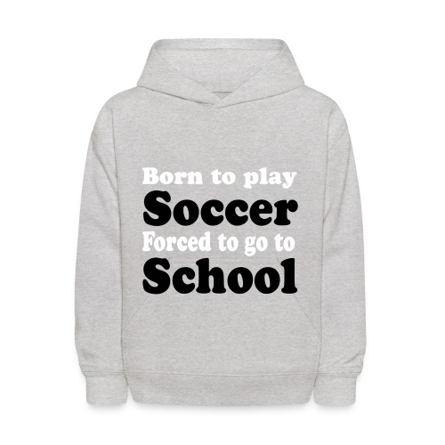 Born to play soccer - Kids' Hoodie
