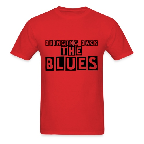 Bringing Back The Blues Tshirt (Red and Black) - Men's T-Shirt