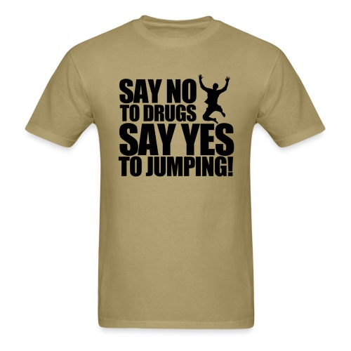 Say NO to Drugs, Say YES to Jumping! - Men's T-Shirt