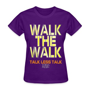WALK THE WALK - Women's T-Shirt