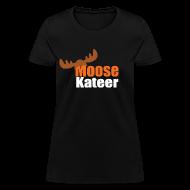 T-Shirts ~ Women's T-Shirt ~ MooseKateer
