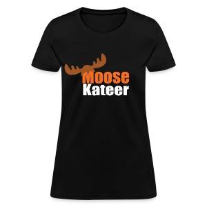 MooseKateer - Women's T-Shirt