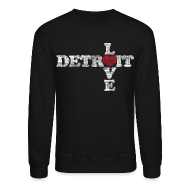 Long Sleeve Shirts ~ Crewneck Sweatshirt ~ Love Detroit