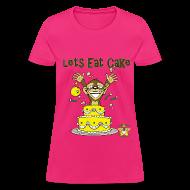 T-Shirts ~ Women's T-Shirt ~ Lets Eat Cake