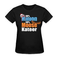 T-Shirts ~ Women's T-Shirt ~ 50% Minion 50% MooseKateer