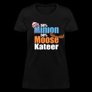 Women's T-Shirts ~ Women's T-Shirt ~ 50% Minion 50% MooseKateer