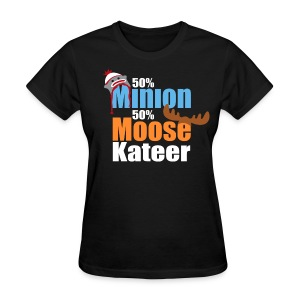 50% Minion 50% MooseKateer - Women's T-Shirt