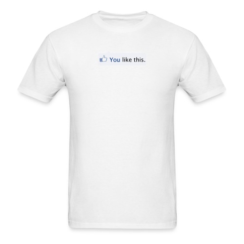 You Like This - Men's T-Shirt