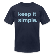 T-Shirts ~ Men's T-Shirt by American Apparel ~ Keep It Simple