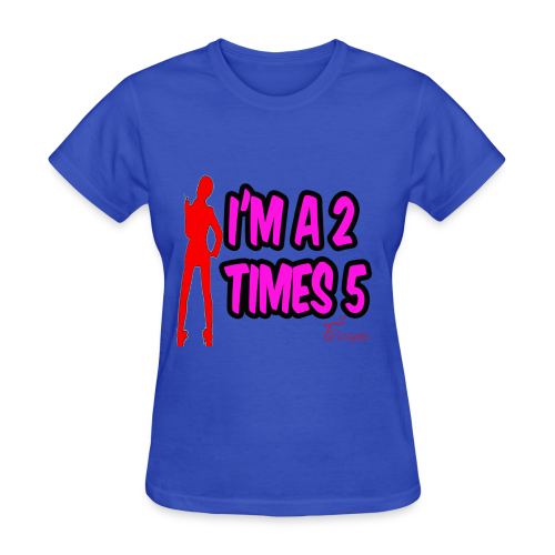 Lady's I'M A 2 TIMES 5 - Women's T-Shirt