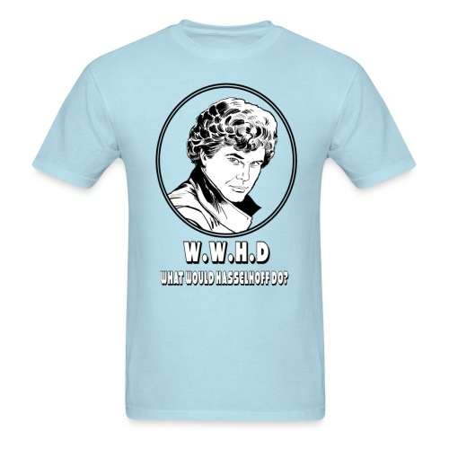 WHAT WOULD HASSELHOFF DO??? - Men's T-Shirt