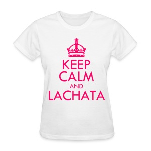 [f(x)] Keep Calm & La cHA tA - Women's T-Shirt