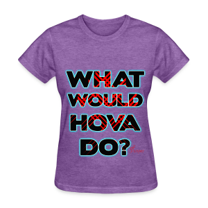 Lady's (C.O) BLUE WHAT WOULD HOVA DO? - Women's T-Shirt