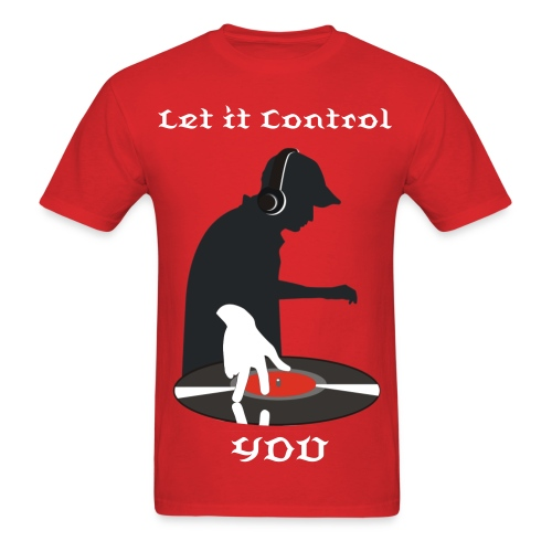 DJ- Let It Control You - Men's T-Shirt