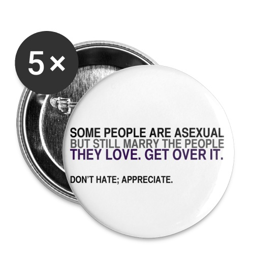 Asexual, Not Aromantic. - Large Buttons