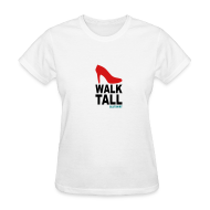 Women's T-Shirts ~ Women's T-Shirt ~ walk tall