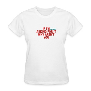 if I'm asking - Women's T-Shirt