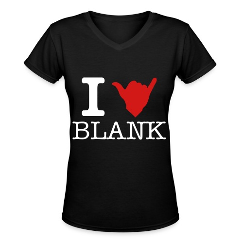 I [Shaka] Blank - Women's V-Neck T-Shirt