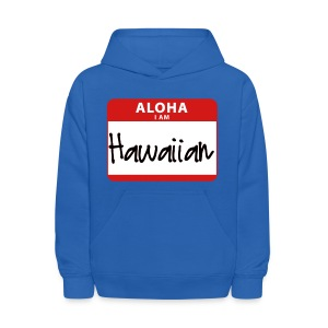 Nametag - I Am Hawaiian - Kids' Hoodie