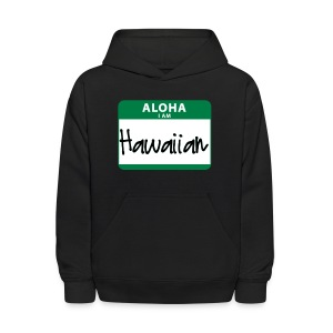 Nametag - I Am Hawaiian - Kids' Hoodie