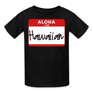 Nametag - I Am Hawaiian - Kids' T-Shirt