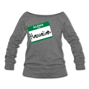 Nametag - I Am Hawaiian - Women's Wideneck Sweatshirt